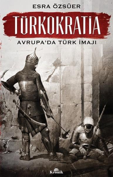 Türkokratia - Avrupa'da Türk İmajı