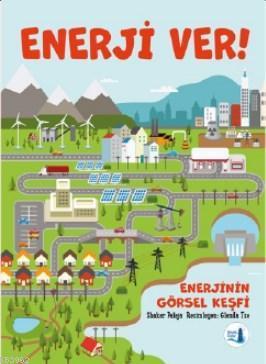 Enerji Ver!; Enerjinin Görsel Keşfi