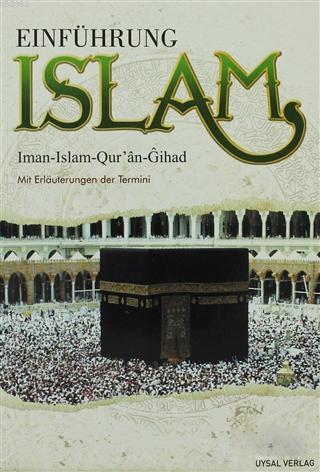 Einführung Islam; Iman - Islam - Qur'an - Gihad