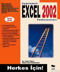 Uygulamalı Excel 2002 Fonksiyonları; Herkes İçin!