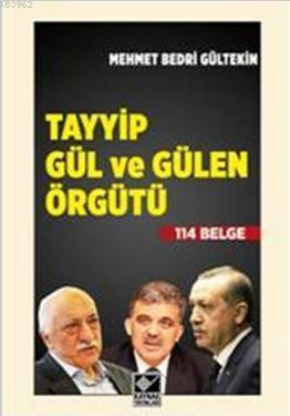 Tayyip Gül ve Gülen Örgütü