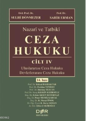 Nazari ve Tatbiki Ceza Hukuku Cilt 4 (Ciltli); Uluslararası Ceza Hukuku - Devletlerarası Ceza Hukuku