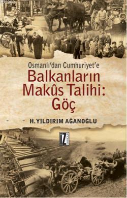 Osmanlı'dan Cumhuriyet'e Balkanların Makus Talihi: Göç