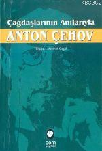 Çağdaşlarının Anılarıyla Anton Çehov