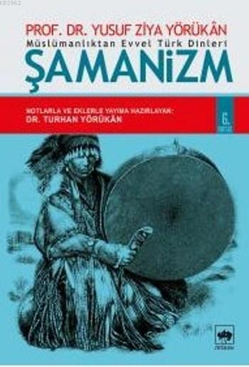 Şamanizm; Müslümanlıktan Evvel Türk Dinleri