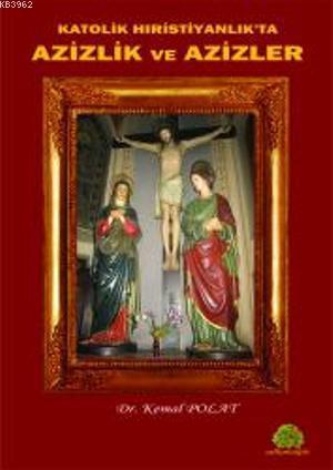 Katolik Hıristiyanlıkta Azizlik ve Azizler