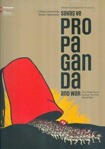 1. Dünya Savaşı'nda İttifak Cephesinde Savaş ve Propaganda