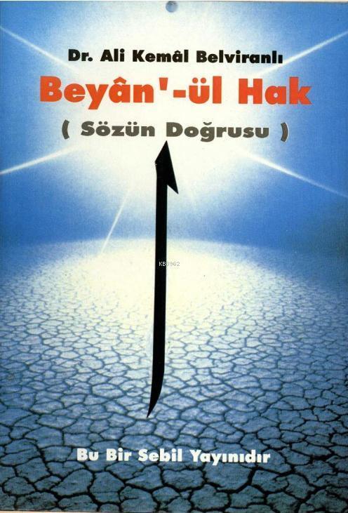 Beyân'ül-Hak; Sözün Doğrusu
