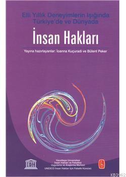 İnsan Hakları; Elli Yıllık Deneyimlerin Işığında Türkiye de ve Dünya da