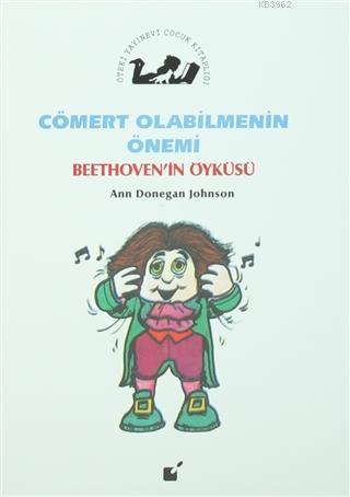 Cömert Olabilmenin Önemi - Beethoven'in Öyküsü