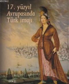 17. Yüzyıl Avrupasında Türk İmajı