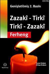Zazaca - Türkçe / Türkçe - Zazaca Sözlük;zazakî - Tirkî / Tirkî - Zazakî