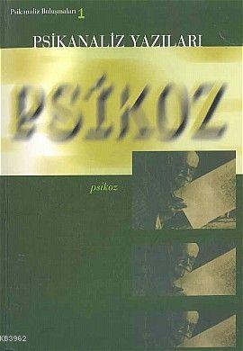 Psikoz; Psikanaliz Buluşmaları 1