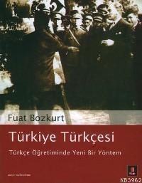 Türkiye Türkçesi; Türkçe Öğretiminde Yeni Bir Yöntem