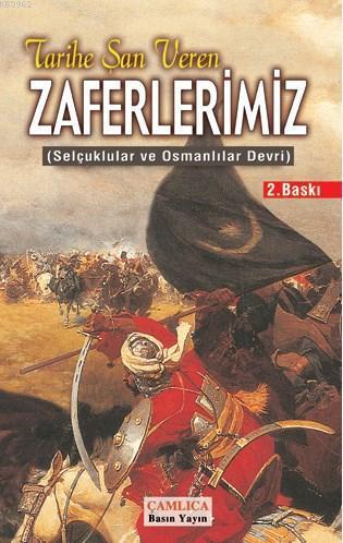 Tarihe Şan Veren Zaferlerimiz; Selçuklular ve Osmanlılar Devri