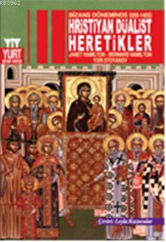 Bizans Döneminde (650-1405) Hristiyan Düalist Heretikler