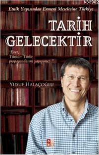 Tarih Gelecektir; Etnik Yapısından Ermeni Meselesine Türkiye