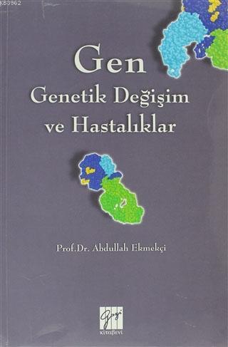 Gen - Genetik Değişim ve Hastalıklar