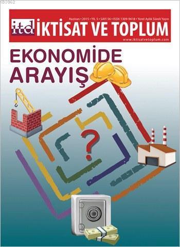 İktisat ve Toplum Sayı 56; Ekonomide Arayış
