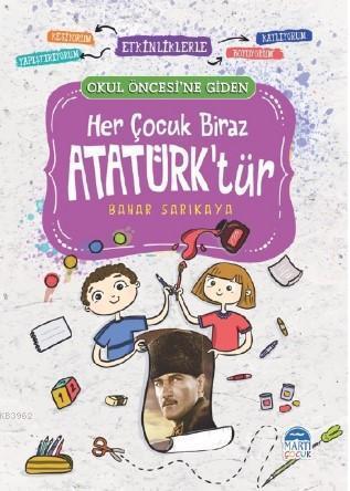 Her Çocuk Biraz Atatürk'tür - Okul Öncesi-