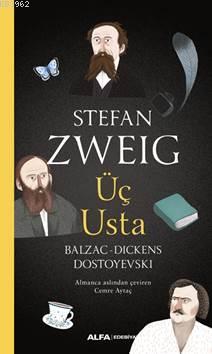 Üç Usta; Balzac-Dickens-Dostoyevski