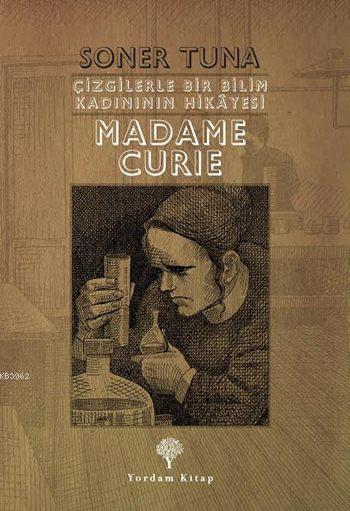 Madame Cruie; Çizgilerle Bir Bilim Kadınının Hikâyesi