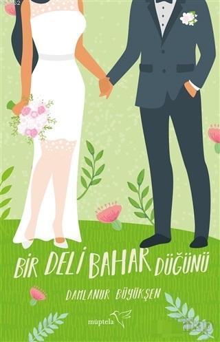 Bir Deli Bahar Düğünü