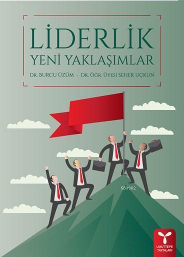 Liderlik Yeni Yaklaşımlar