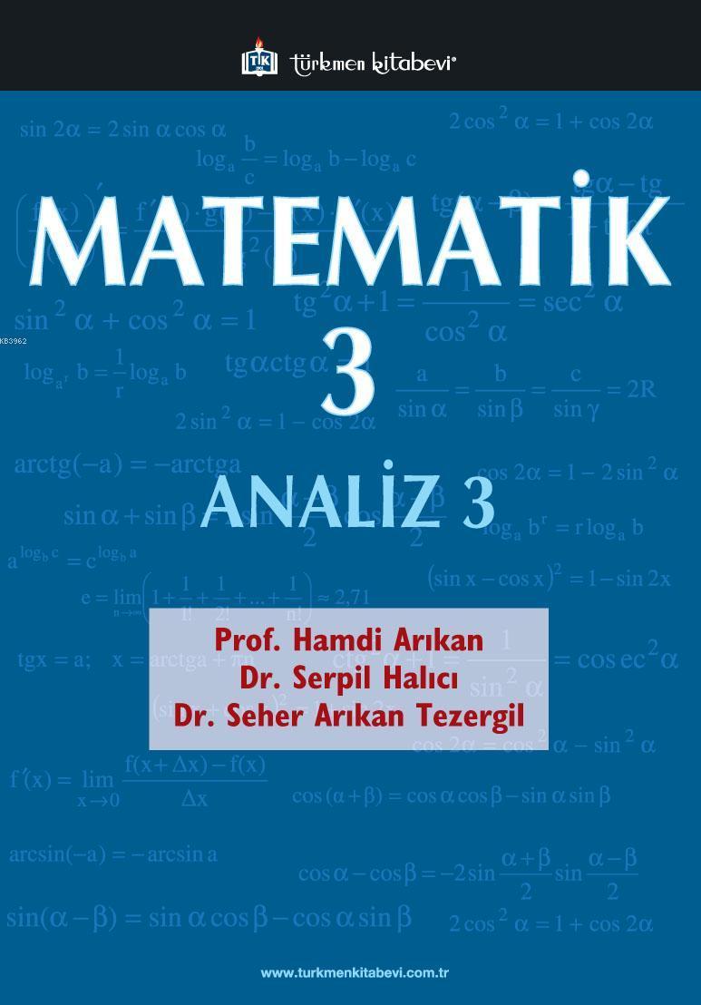 Matematik - 3 / Analiz - 3; 407 Problem, 490 Çözümlü Örnek