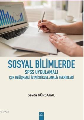 Sosyal Bilimlerde SPSS Ugulamalı Çok Değişkenli İstatistiksel Analiz Teknikleri