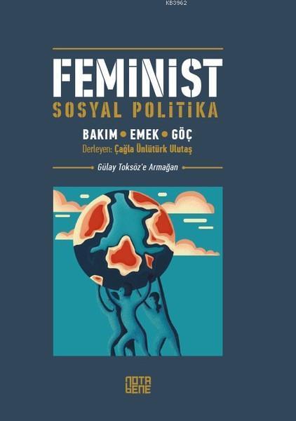 Feminist Sosyal Politika; Bakım, Emek, Göç