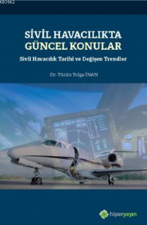 Sivil Havacılıkta Güncel Konular - Sivil Havacılık Tarihi ve Değişen Trendler