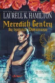 Meredith Gentry; Ay Işığının Dokunuşu