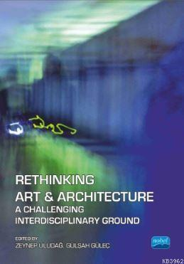 Rethinking Art And Architecture; A Challenging Interdisciplinary Ground