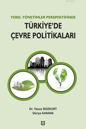 Yerel Yönetimler Perspektifinde Türkiye'de Çevre Politikaları