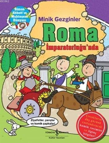Minik Gezginler - Roma İmparatorluğu'nda (Ciltli)