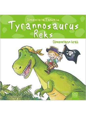 Tyrannosaurus Reks: Dinozorların Kralı; Dinozorlarla Tanışalım Serisi