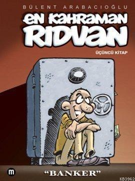 En Kahraman Rıdvan 3 - Banker