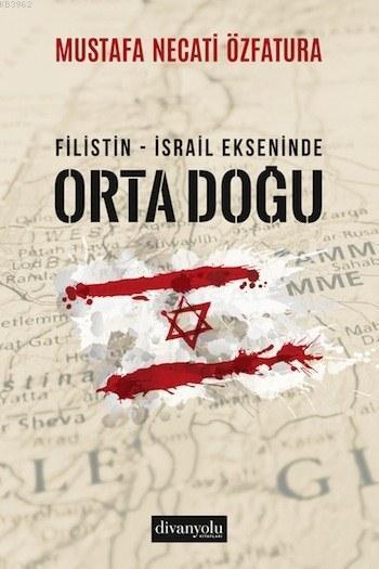 Filistin - İsrail Ekseninde Ortadoğu