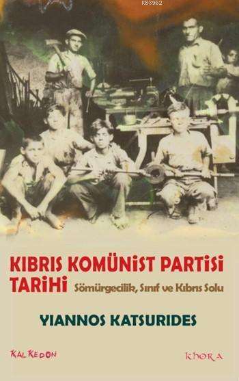 Kıbrıs Komünist Partisi Tarihi; Sömürgecilik, Sınıf ve Kıbrıs Solu