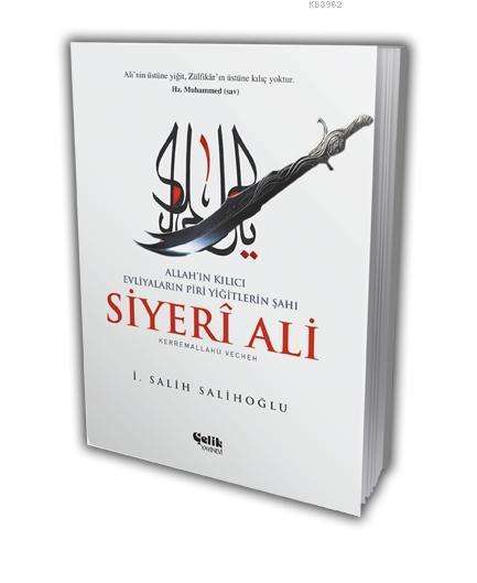 Allah'ın Kılıcı Evliyaların Piri Yiğitlerin Şahı Siyeri Ali