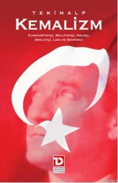 Kemalizm; Cumhuriyetçi, Milliyetçi, Halkçı, Devletçi, Laik ve Devrimci