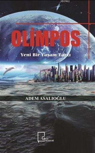 Olimpos; Yeni Bir Yaşam Tarzı