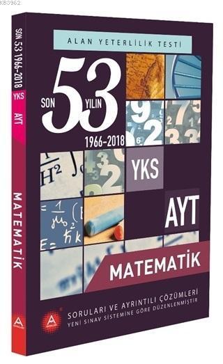 YKS AYT Matematik Son 53 Yılın Soruları ve Ayrıntılı Çözümleri 1966-2018