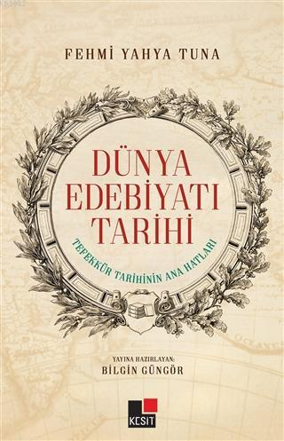 Dünya Edebiyatı Tarihi Tefekkür Tarihinin Ana Hatları