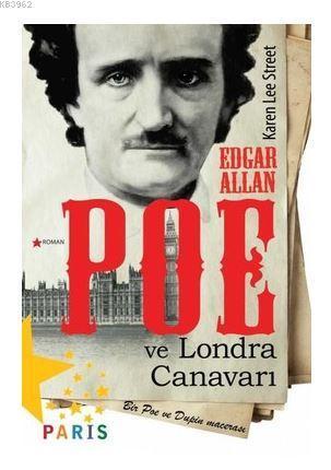Edgar Allan Poe ve Londra Canavarı; Bir Poe ve Dupin Macerası
