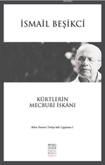 Kürtlerin Mecburi İskanı; Bilim Yöntemi Türkiye'deki Uygulama - 1