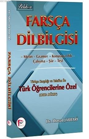 Farsça Dilbilgisi (Orta Düzey); Türkçe Karşılığı ve Telaffuz ile Türk Öğrencilerine Özel