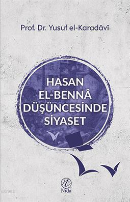 Hasan el-Bennâ Düşüncesinde Siyaset