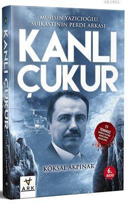 Kanlı Çukur; Muhsin Yazıcıoğlu Suikastının Perde Arkası